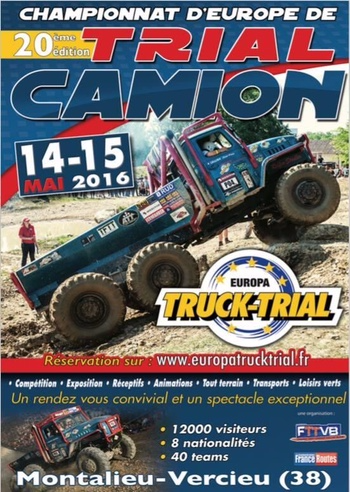 20eme Edition du Championnat de Trial Camion le 14 et 15 mai 2016 à Montalieu-Vercieu dans le 38 ...
